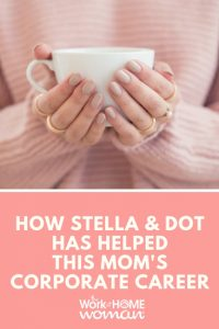 How Stella & Dot Has Helped This Mom's Corporate Career
