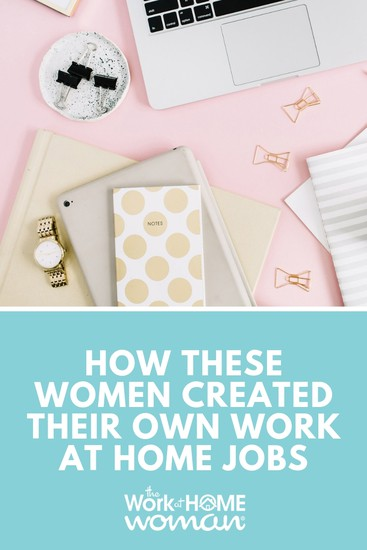 How These Women Created Their Own Work-at-Home Jobs