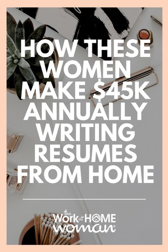 how these women make 45k or more annually as resume writers