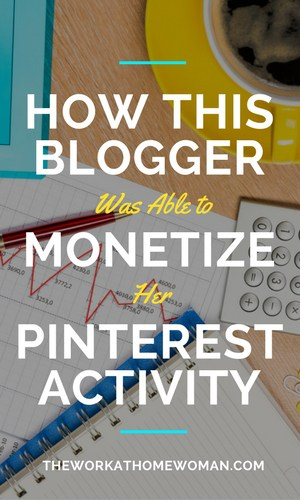 How This Blogger Was Able to Monetize Her Pinterest Activity