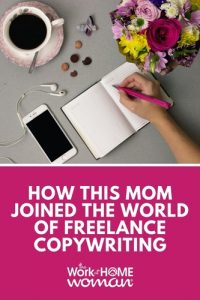 How This Mom Joined the World of Freelance Copywriting