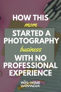 How This Mom Started a Photography Business with No Professional Experience
