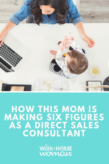 How This Mom is Making Six Figures as a Direct Sales Consultant