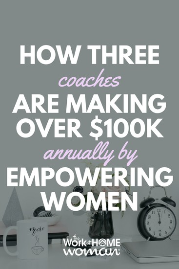 How Three Coaches are Making Over $100K Annually by Empowering Women