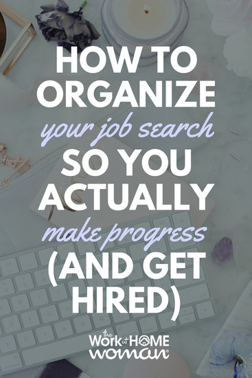 How To Organize Your Job Search So You Actually Make Progress (And Get Hired)