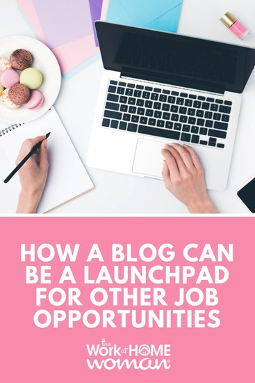 How a Blog Can Be a Launchpad for Other Job Opportunities