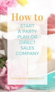 How to Start a Direct Sales Business or Party Plan Company
