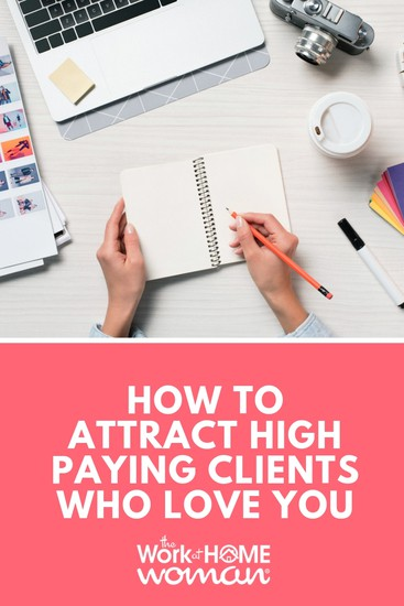 How to Attract High Paying Clients Who Love You