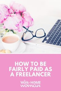 How to Be Fairly Paid as a Freelancer