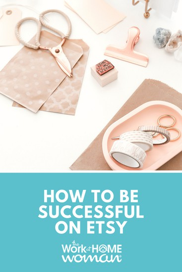 How to Be Successful on Etsy