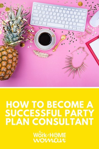 How to Become a Successful Party Plan Consultant