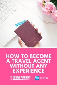 How to Become a Travel Agent Without Any Experience