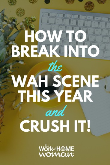 How to Break into the WAH Scene this Year and CRUSH IT!