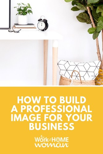 How to Build a Professional Image for Your Business