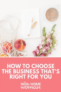 How to Choose the Business That's Right for You
