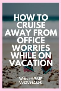 How to Cruise Away from Office Worries While on Vacation