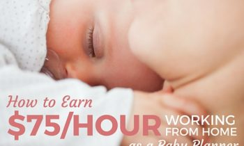 How to Earn $75/Hour Working From Home as a Baby Planner