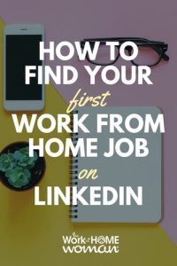 How to Find Your First Work from Home Job on LinkedIn