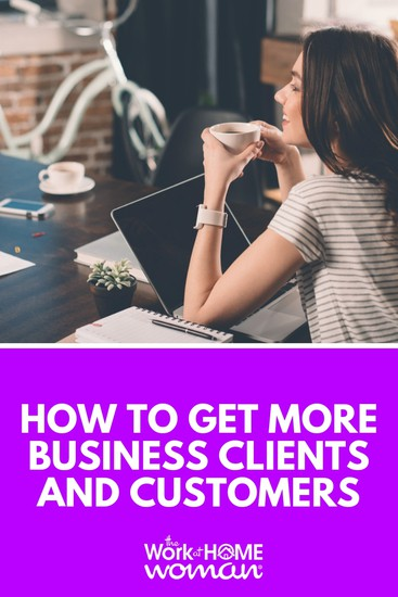 How to Get More Business Clients and Customers