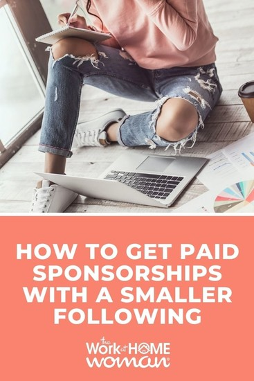 As a blogger or social media influencer, can you get paid sponsorships with a small social media following or page views on your blog? Yes, here's how! via @TheWorkatHomeWoman