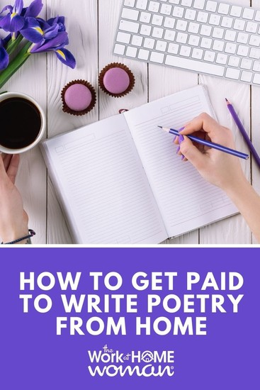 Do you have a way with words? If you enjoy writing poems, here are seven ways to get paid to write poetry from the comfort of your own home! #writing #writer #poet #poetry #poems #money via @TheWorkatHomeWoman
