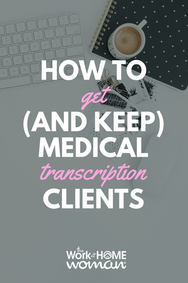 How to Get (and Keep) Medical Transcription Clients