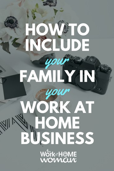 How to Include Your Family in Your Work-at-Home Business
