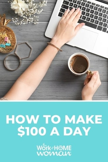 Whether you're looking for extra cash or have a bigger financial goal, there are some great ideas in this article for how to make $100 a day. via @TheWorkatHomeWoman