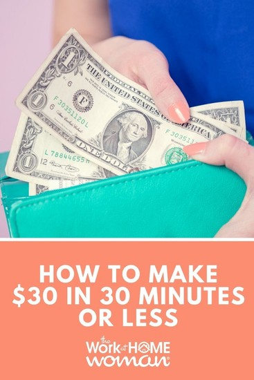If you need extra cash quickly, here are some legit ways to make $30 with minimal time and effort on your part! #money #fast #sidegig via @TheWorkatHomeWoman