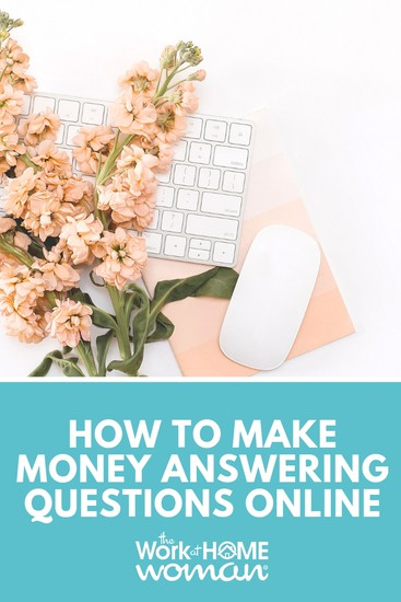 If you're looking for a flexible way to make extra cash from home, here's a list of sites where you can make money answering questions online from the comfort of your home. #earn #money #online  via @TheWorkatHomeWoman