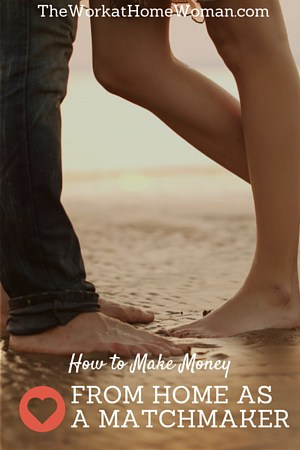 How to Make Money From Home as a Matchmaker