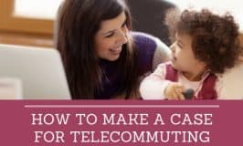 How to Make a Case for Telecommuting