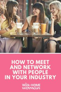 How to Meet and Network with People in Your Industry