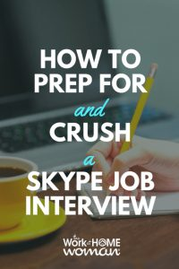 How to Prep for and Crush a Skype Job Interview
