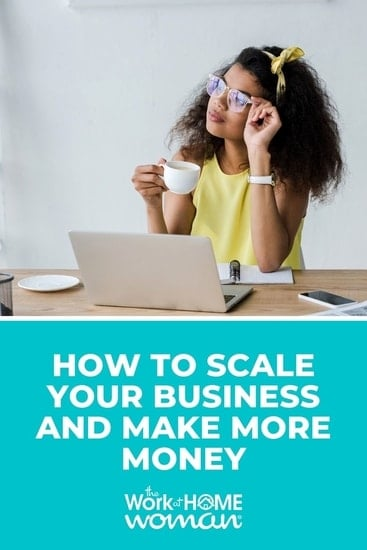 Are you ready to make more money with your work-from-home business? We're going to give the steps to scale your business, so you can bring in more cash! via @TheWorkatHomeWoman