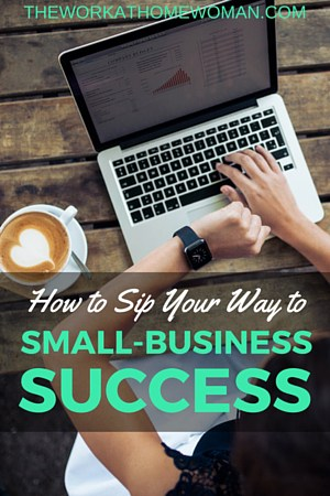 How to Sip Your Way to Small-Business Success