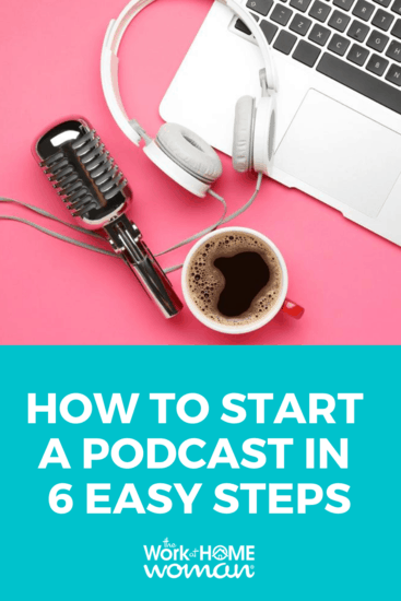 Podcasting is an easy and affordable way to make money from home. If this sounds fun to you, here's how to start a podcast in six simple steps. via @TheWorkatHomeWoman