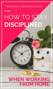 How to Stay Disciplined When Working From Home