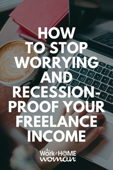 How to Stop Worrying and Recession-Proof Your Freelance Income