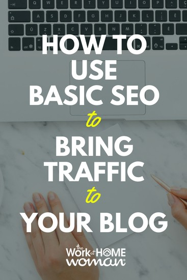 How to Use Basic SEO to Bring Traffic to Your Blog