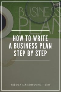 https://www.theworkathomewoman.com/wp-content/uploads/How-to-Write-a-Business-Plan-Step-by-Step-200x300.jpg