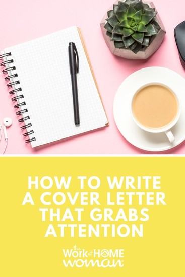 When applying for a job or writing a proposal, you'll want to write a cover letter that grabs the reader's attention. Here are 7 helpful tips to get your cover letter noticed! #coverletter #job via @TheWorkatHomeWoman