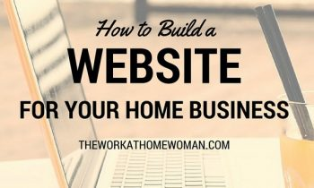 How To Build a Website For Your Home Business