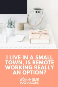 I Live in a Small Town, Is Remote Working Really an Option