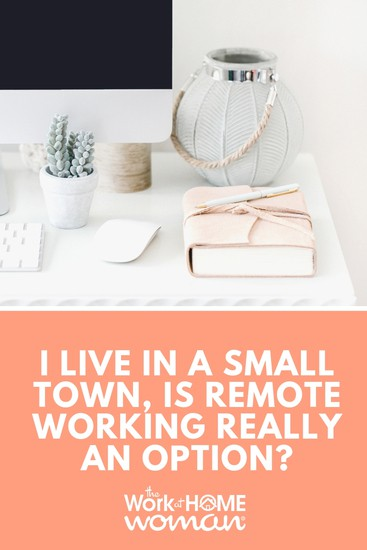 Do you live in a small town where jobs are sparse? Find out more about remote working opportunities and jobs when you live in a rural area. #workfromhome #jobs #smalltown  via @TheWorkatHomeWoman