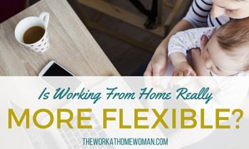 Is Working From Home Really More Flexible?