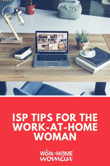 ISP Tips for the Work-at-Home Woman