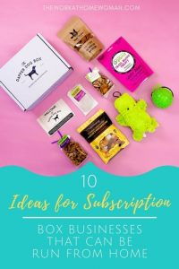 Subscription boxes are a perfect business to run out of your home. But what can you put into subscription boxes? Here are ten ideas to get your creative juices flowing.