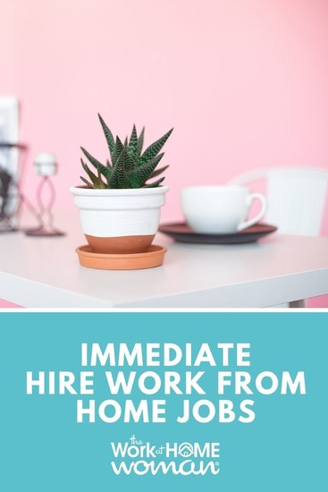 Want to work from home? Do you need to start working right away? These are the immediate hire work from home jobs that hire quickly. #workfromhome #workathome #jobs  via @TheWorkatHomeWoman