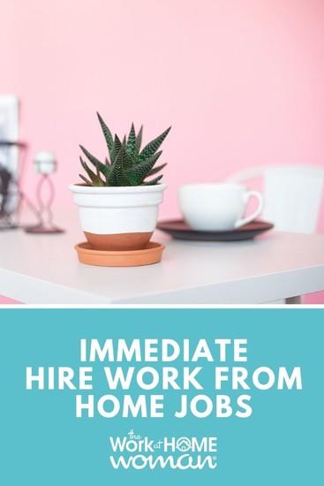 Immediate Hire Work From Home Jobs